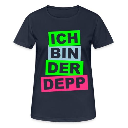 Ich bin der Depp - Balken - Frauen T-Shirt atmungsaktiv