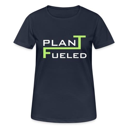 PLANT FUELED - Frauen T-Shirt atmungsaktiv