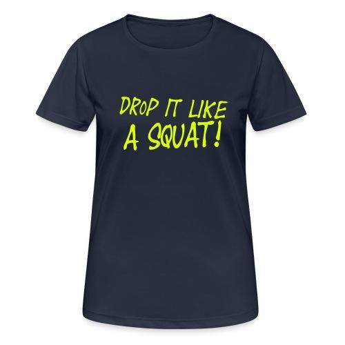 Drop it like a squat #1 - Frauen T-Shirt atmungsaktiv
