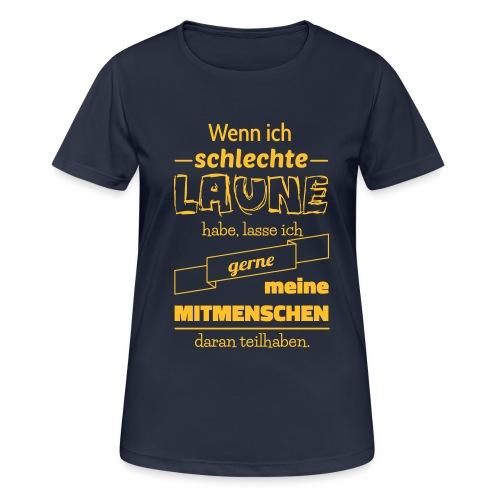 Schlechte Laune - Frauen T-Shirt atmungsaktiv