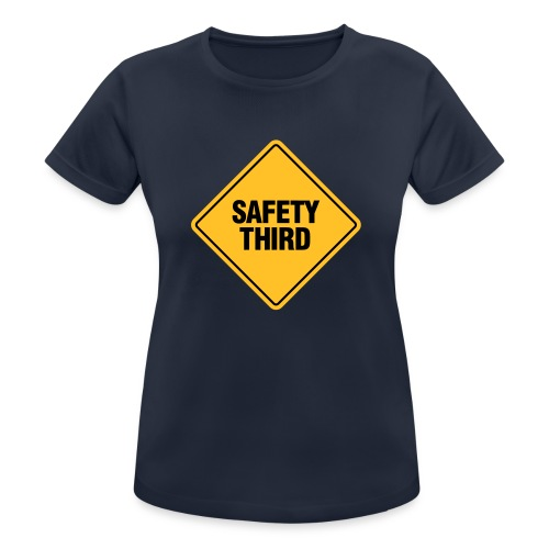 SAFETY THIRD - Women's Breathable T-Shirt