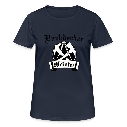 Dachdeckermeister - Frauen T-Shirt atmungsaktiv