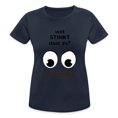 Grappige Rompertjes: Wat stinkt daar zo - Vrouwen T-shirt ademend actief