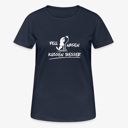 Fellnasen kuessen besser - Frauen T-Shirt atmungsaktiv