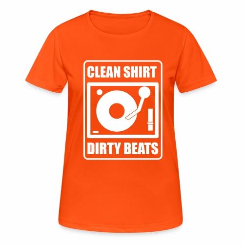 Clean Shirt Dirty Beats - Vrouwen T-shirt ademend actief