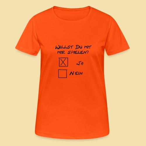 willst du mit mir spielen? - Frauen T-Shirt atmungsaktiv