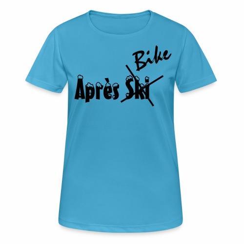 Apres_Bike - Frauen T-Shirt atmungsaktiv