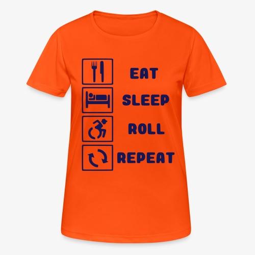 >Eten, slapen, rollen met rolstoel en herhalen 001 - Vrouwen T-shirt ademend actief