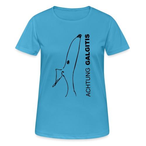 Galgitis - Frauen T-Shirt atmungsaktiv