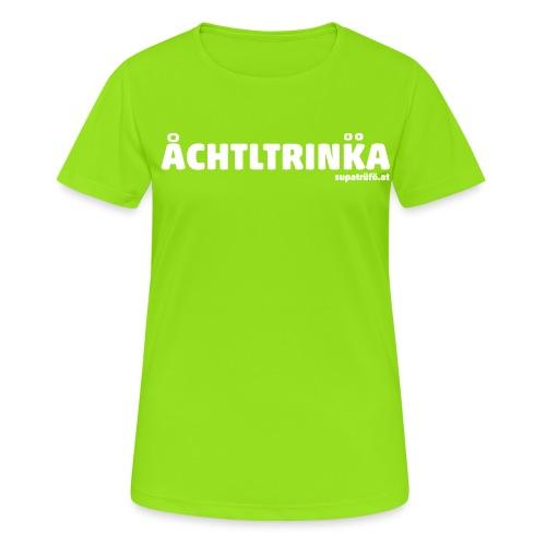 achtltrinka - Frauen T-Shirt atmungsaktiv