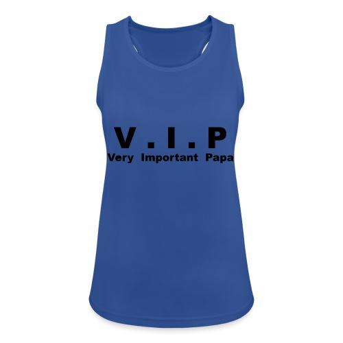 Very Important Papa - VIP - version 3 - Débardeur respirant Femme