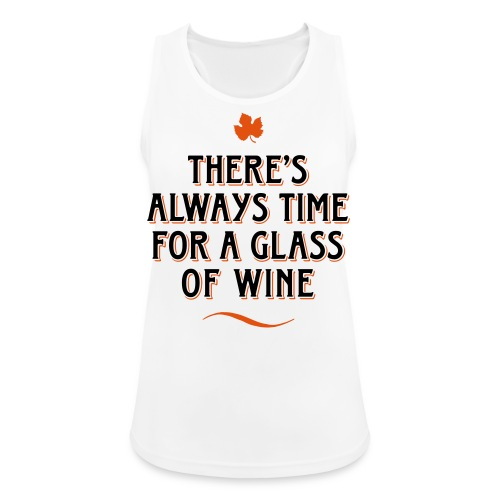 always Time for a Glass of Wine Wein Reben Trauben - Women's Breathable Tank Top