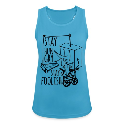 stay hungry stay foolish - Women's Breathable Tank Top