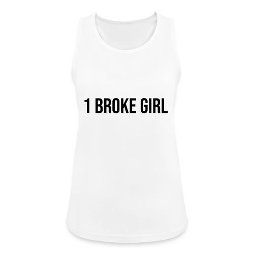 1 broke girl - Frauen Tank Top atmungsaktiv