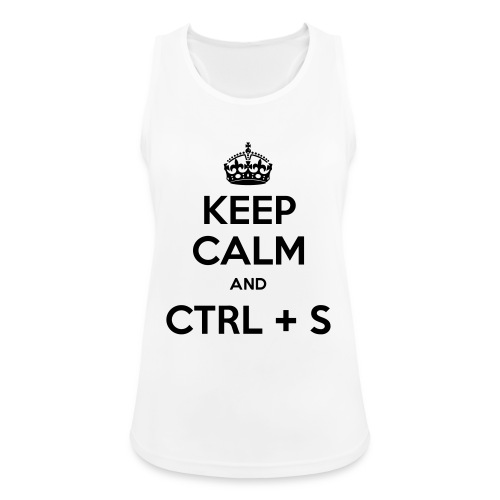 Keep Calm and CTRL+S - Débardeur respirant Femme
