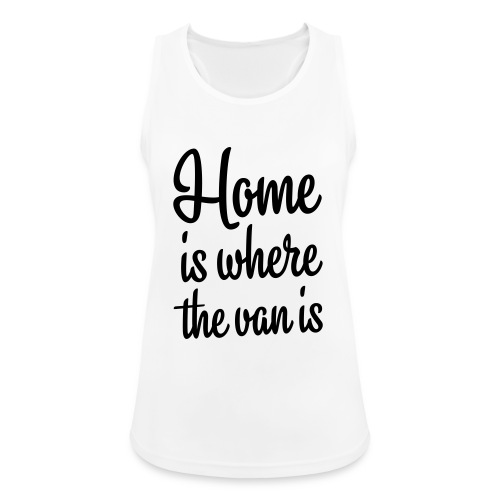 Home is where the van is - Autonaut.com - Women's Breathable Tank Top