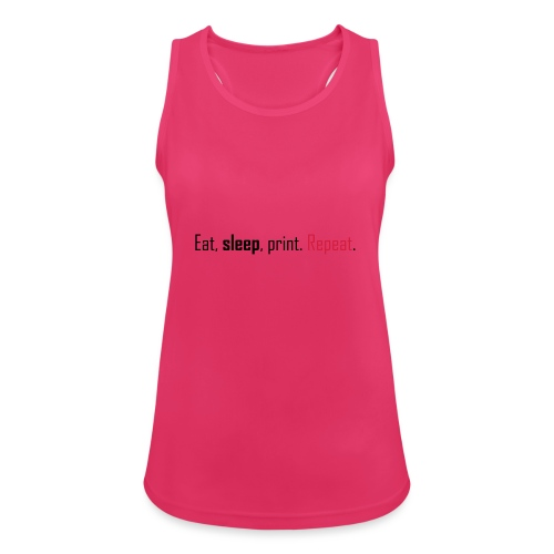 Eat, sleep, print. Repeat. - Women's Breathable Tank Top