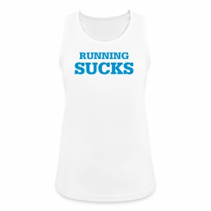 Running Sucks - Frauen Tank Top atmungsaktiv
