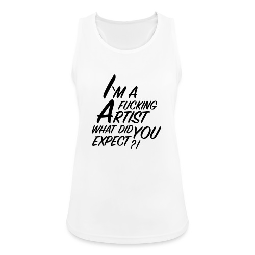 I'm a F... Artist What did you Expect? - Women's Breathable Tank Top