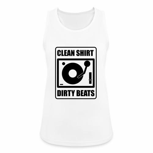 Clean Shirt Dirty Beats - Vrouwen tanktop ademend actief