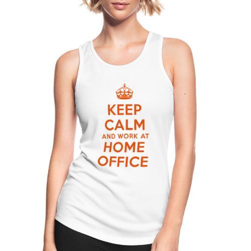 KEEP CALM and work at HOME OFFICE - Frauen Tank Top atmungsaktiv