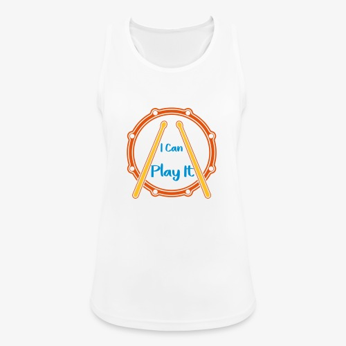 I can play it Drums Schlagzeug Drummershirts.de - Frauen Tank Top atmungsaktiv