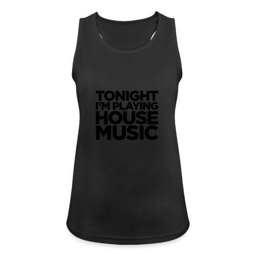 Tonight I'm Playing House Music - Women's Breathable Tank Top