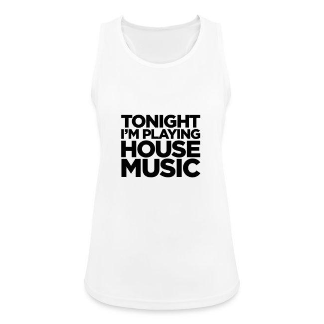 Tonight I'm Playing House Music