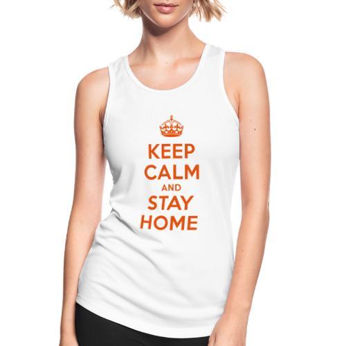 KEEP CALM and STAY HOME - Frauen Tank Top atmungsaktiv