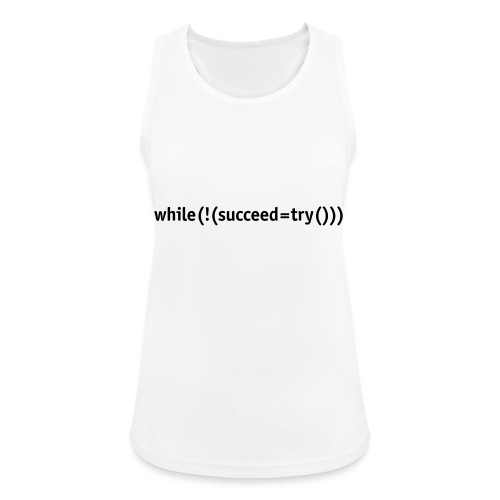 While not succeed, try again. - Women's Breathable Tank Top