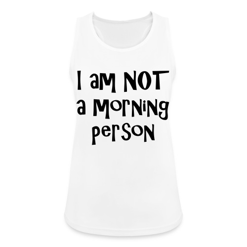 I am not a morning person - Women's Breathable Tank Top
