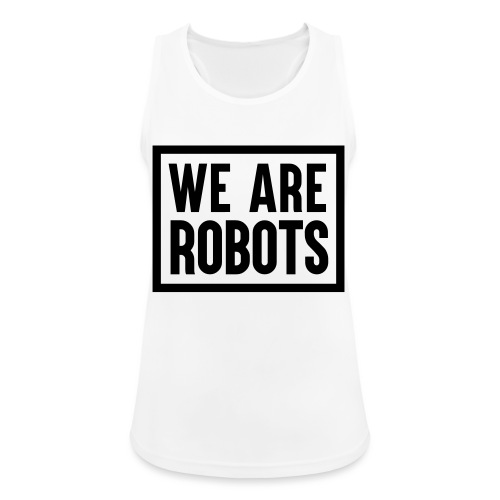 We Are Robots Premium Tote Bag - Women's Breathable Tank Top