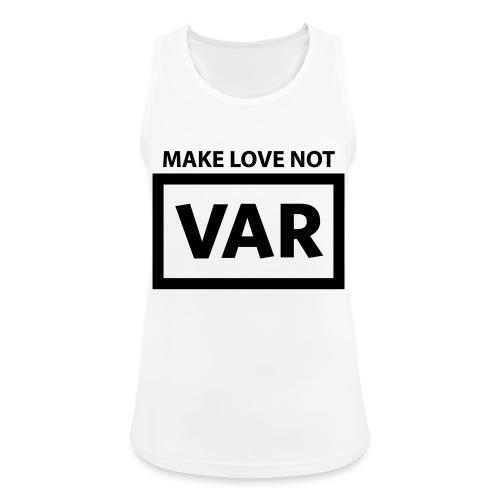 Make Love Not Var - Vrouwen tanktop ademend