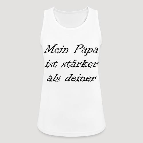 Mein Papa ist stärker als deiner - Frauen Tank Top atmungsaktiv