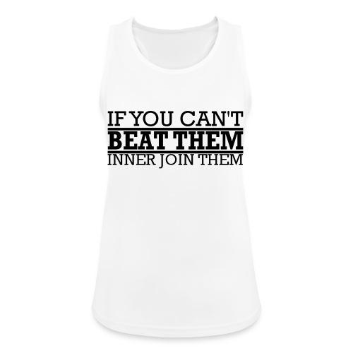 If You can't beat them, inner join them - Andningsaktiv tanktopp dam