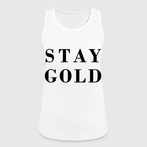 stay gold - Frauen Tank Top atmungsaktiv