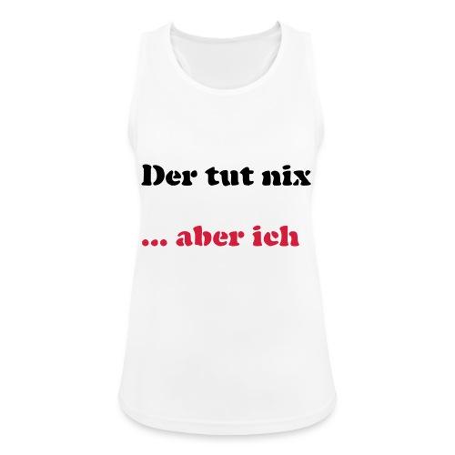 Der tut nix/was - Frauen Tank Top atmungsaktiv