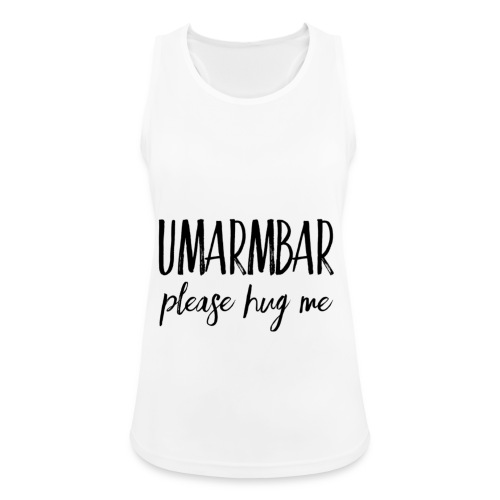UMARMBAR - please hug me - Frauen Tank Top atmungsaktiv