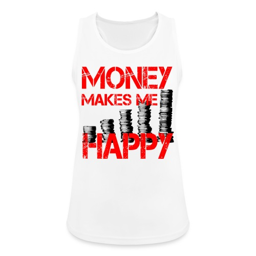 MONEY MAKES ME HAPPY Geld - Frauen Tank Top atmungsaktiv