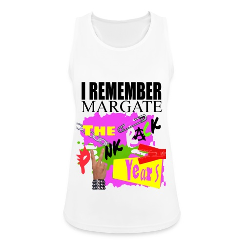 I REMEMBER MARGATE - THE PUNK ROCK YEARS 1970's - Women's Breathable Tank Top