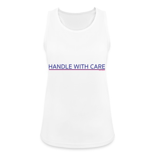 To handle with care - Débardeur respirant Femme