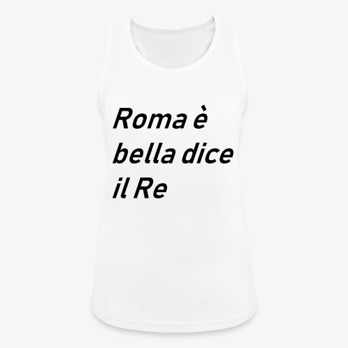 ROMA è bella dice il RE - Top da donna traspirante