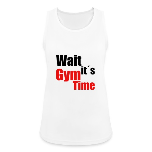 wait its gym time - Frauen Tank Top atmungsaktiv