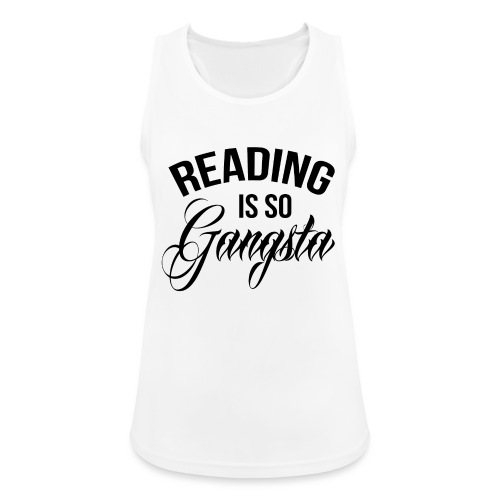 Reading is so Gangsta - Vrouwen tanktop ademend actief