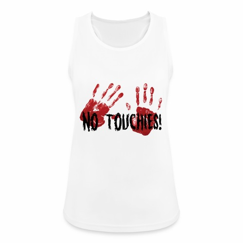 No Touchies 2 Bloody Hands Behind Black Text - Women's Breathable Tank Top