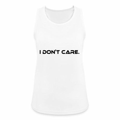 I DON T CARE Design, Ist mit egal, schlicht, cool - Frauen Tank Top atmungsaktiv