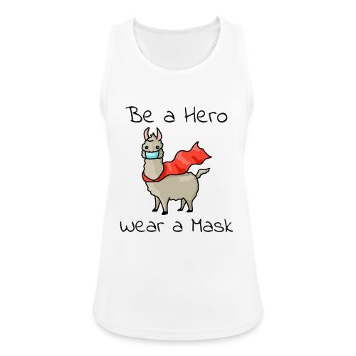Sei ein Held, trag eine Maske! - Frauen Tank Top atmungsaktiv