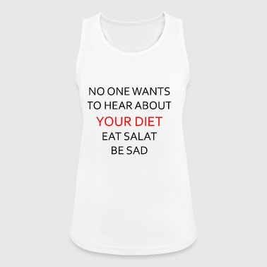 NO ONE WANTS TO HEAR ABOUT YOUR DIET, ANTI-DIET - Women's Breathable Tank Top