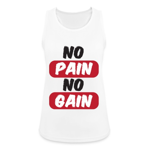 no pain no gain t shirt design fitness - Top da donna traspirante
