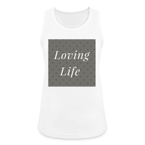 loving life top - Women's Breathable Tank Top
